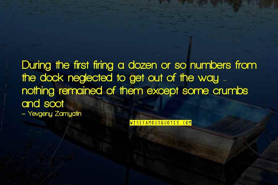 Dozen Quotes By Yevgeny Zamyatin: During the first firing a dozen or so