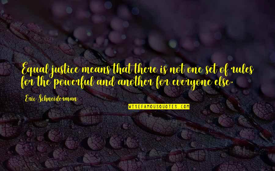 Dr Apj Abdul Kalam Azad Quotes By Eric Schneiderman: Equal justice means that there is not one