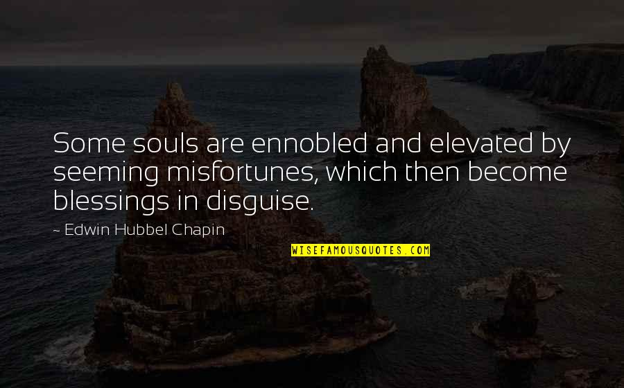 Dr Bilal Philip Quotes By Edwin Hubbel Chapin: Some souls are ennobled and elevated by seeming