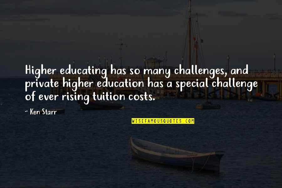 Dr Bilal Philips Islamic Quotes By Ken Starr: Higher educating has so many challenges, and private