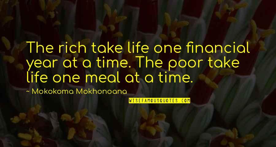 Dr Eben Alexander Quotes By Mokokoma Mokhonoana: The rich take life one financial year at