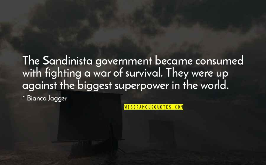 Dr First Quotes By Bianca Jagger: The Sandinista government became consumed with fighting a