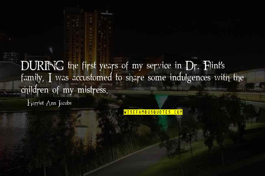 Dr First Quotes By Harriet Ann Jacobs: DURING the first years of my service in