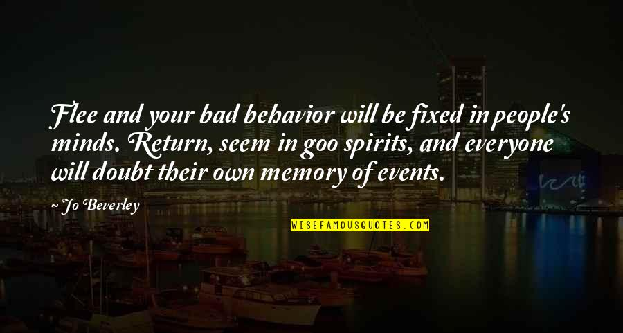 Dr First Quotes By Jo Beverley: Flee and your bad behavior will be fixed