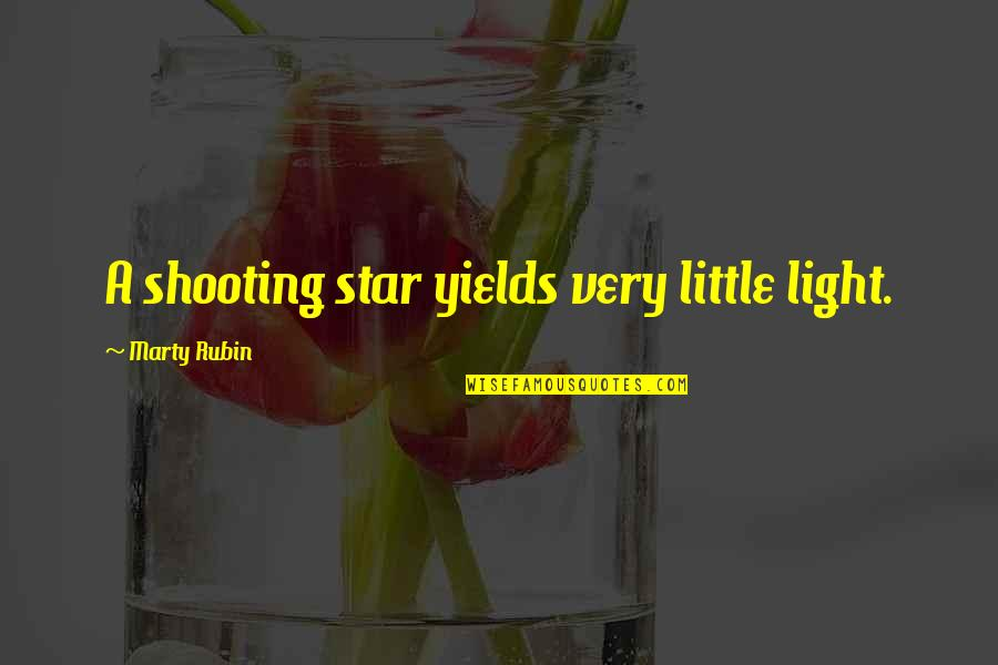 Dr First Quotes By Marty Rubin: A shooting star yields very little light.
