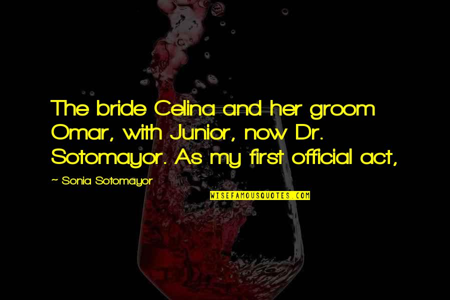 Dr First Quotes By Sonia Sotomayor: The bride Celina and her groom Omar, with