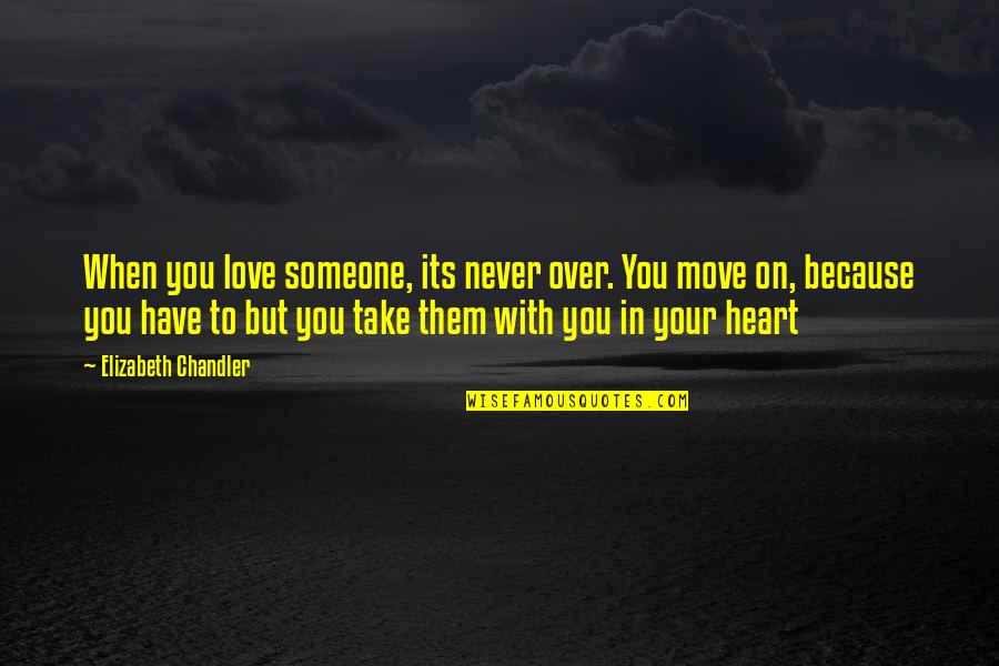 Dr John Demartini Quotes By Elizabeth Chandler: When you love someone, its never over. You