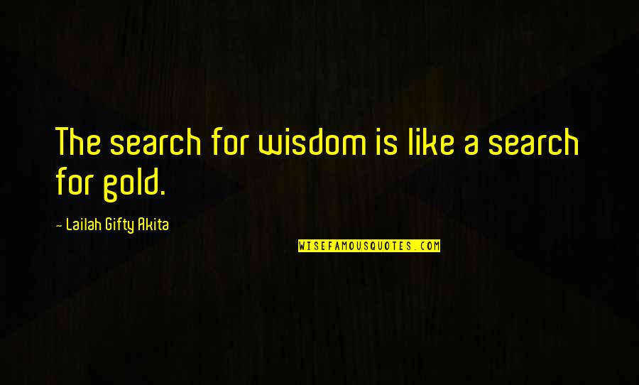 Dr Kent Brantly Quotes By Lailah Gifty Akita: The search for wisdom is like a search
