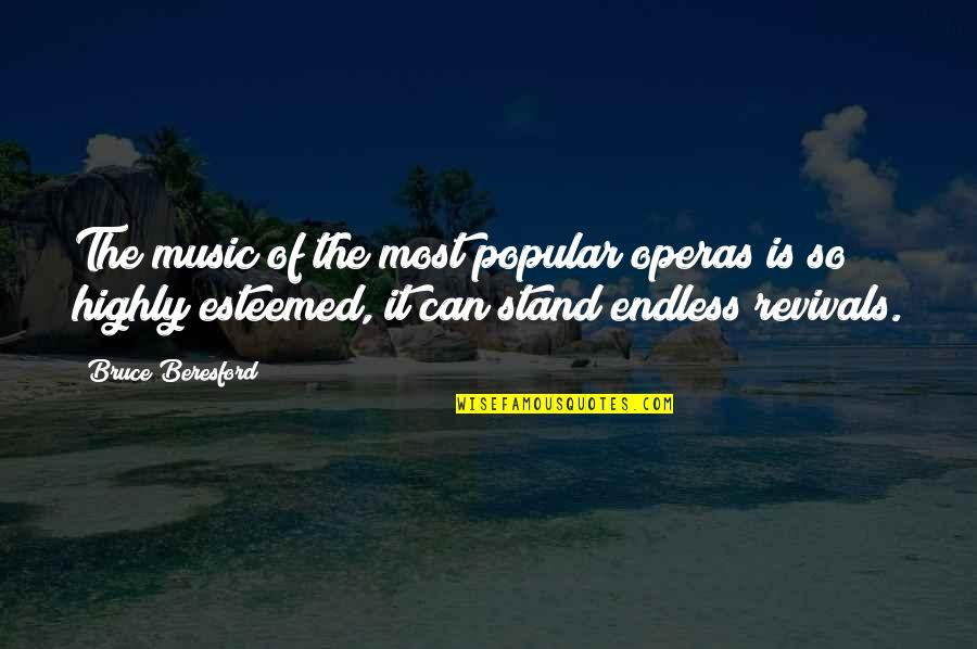 Dr Marden Quotes By Bruce Beresford: The music of the most popular operas is