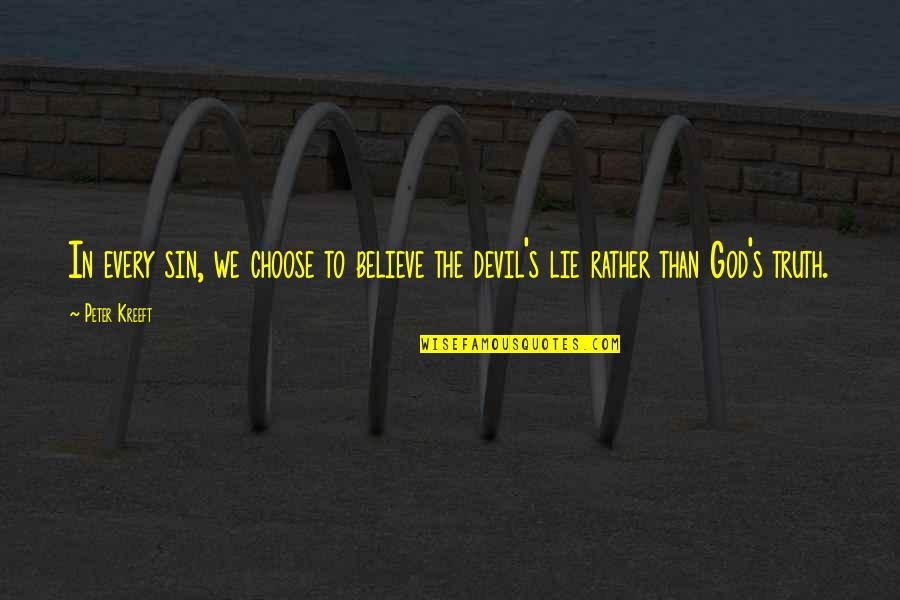 Dr Percy Julian Quotes By Peter Kreeft: In every sin, we choose to believe the