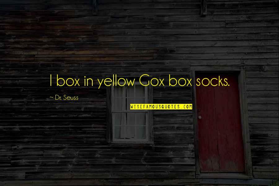 Dr.radhakrishnan Quotes By Dr. Seuss: I box in yellow Gox box socks.