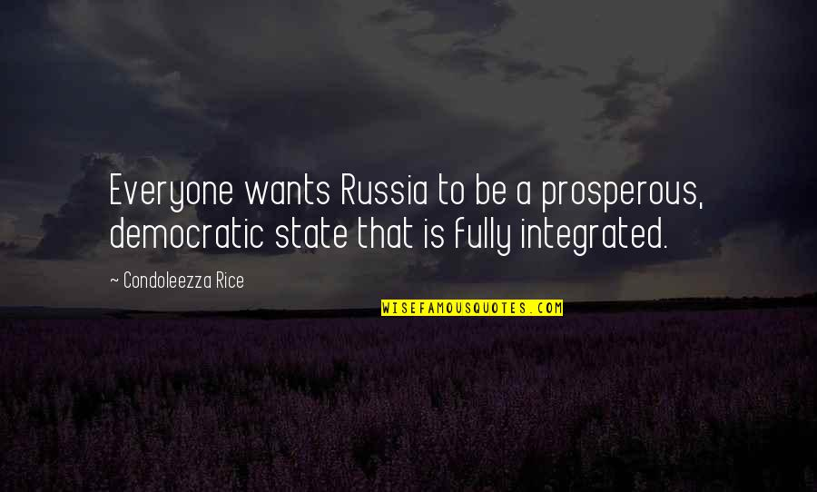 Dr Seuss Posters Quotes By Condoleezza Rice: Everyone wants Russia to be a prosperous, democratic