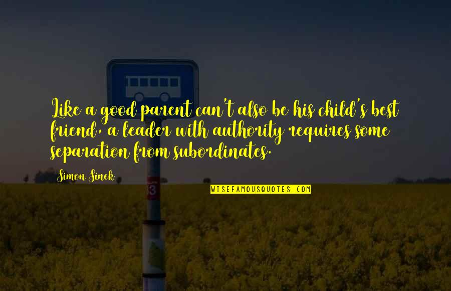 Dr Seuss Posters Quotes By Simon Sinek: Like a good parent can't also be his