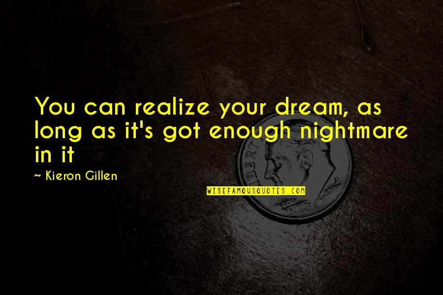Dr Sloper Quotes By Kieron Gillen: You can realize your dream, as long as