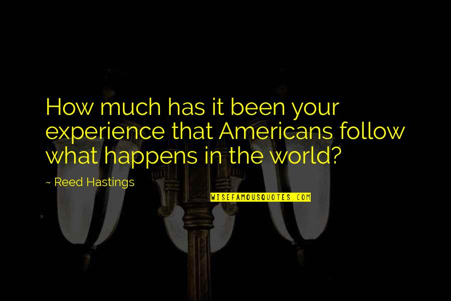 Dracula Ad 1972 Quotes By Reed Hastings: How much has it been your experience that