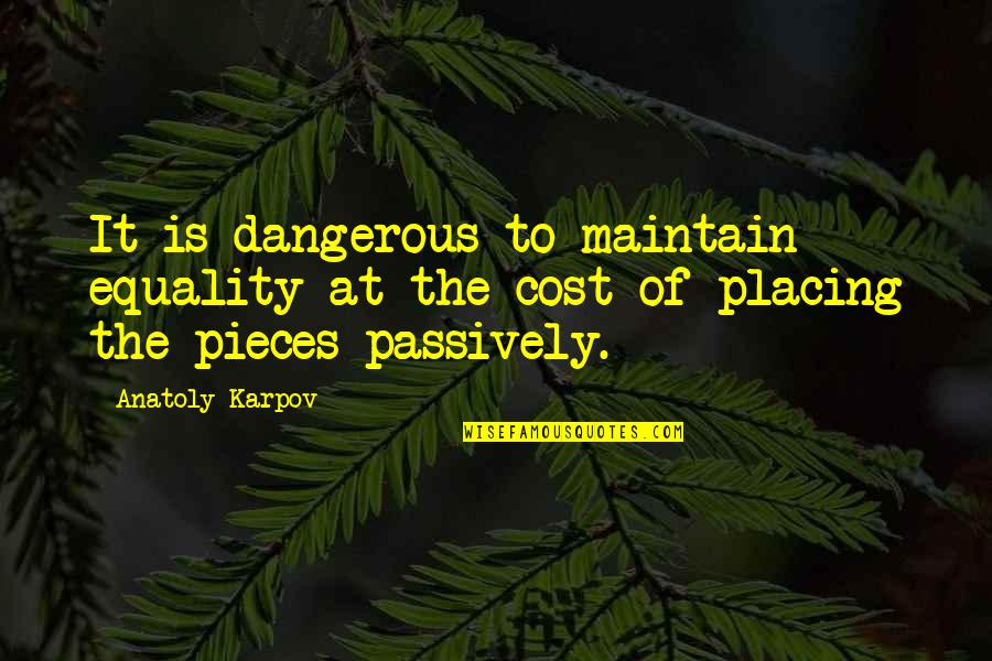 Dragon Age Inquisition Varric Quotes By Anatoly Karpov: It is dangerous to maintain equality at the