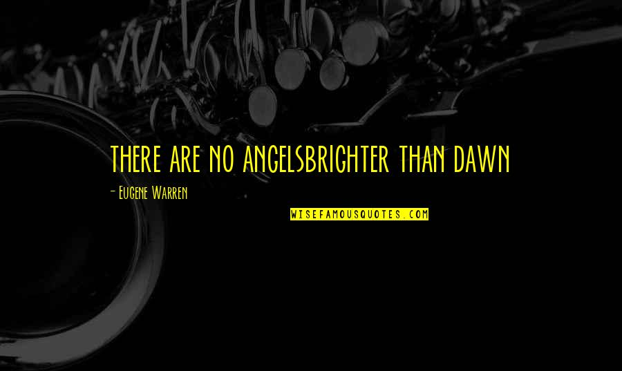 Dragon Age Inquisition Varric Quotes By Eugene Warren: there are no angelsbrighter than dawn