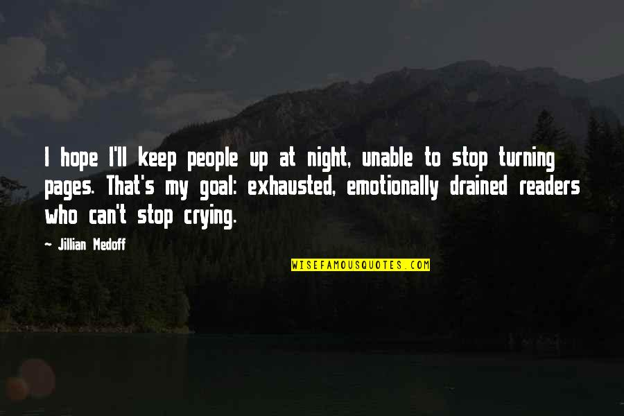 Drained Quotes By Jillian Medoff: I hope I'll keep people up at night,
