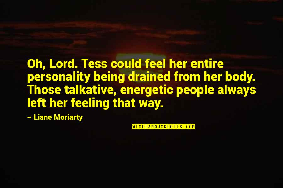 Drained Quotes By Liane Moriarty: Oh, Lord. Tess could feel her entire personality