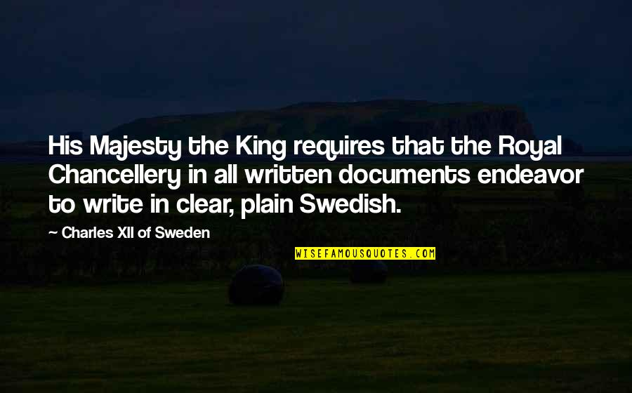 Drake Cameras Quotes By Charles XII Of Sweden: His Majesty the King requires that the Royal