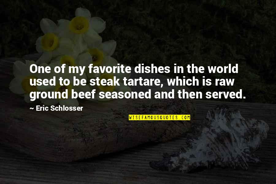 Drake Cameras Quotes By Eric Schlosser: One of my favorite dishes in the world