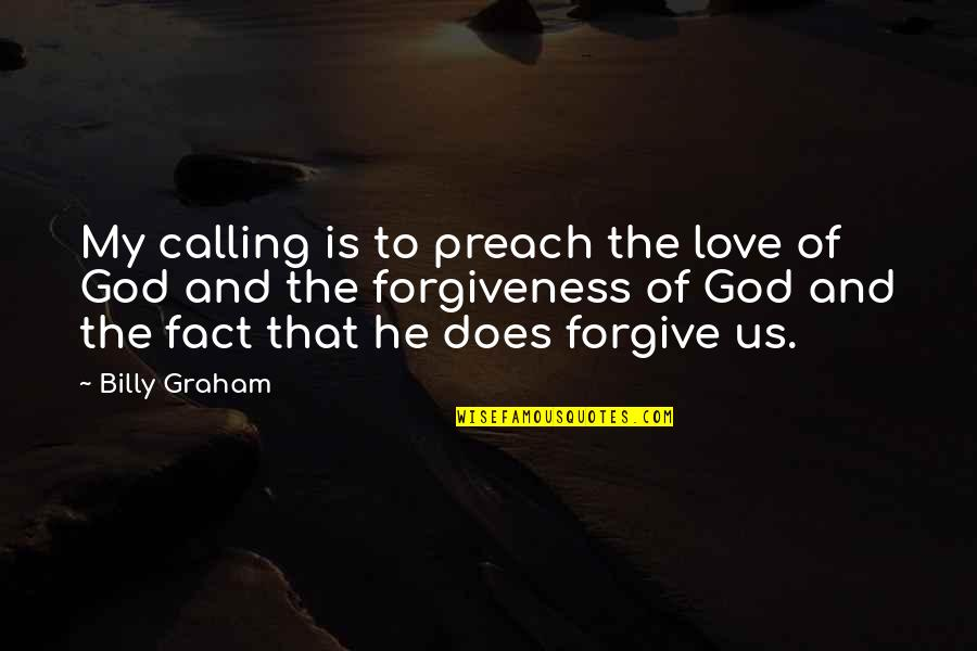 Drake Heartbreaks Quotes By Billy Graham: My calling is to preach the love of
