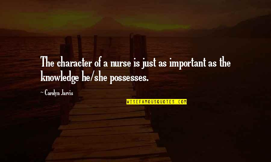 Drama Korea Quotes By Carolyn Jarvis: The character of a nurse is just as