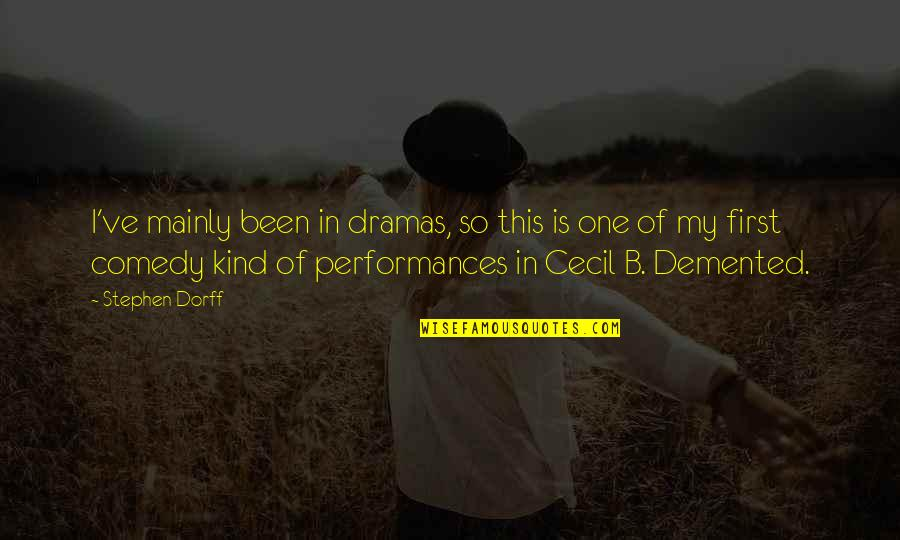Dramas Quotes By Stephen Dorff: I've mainly been in dramas, so this is