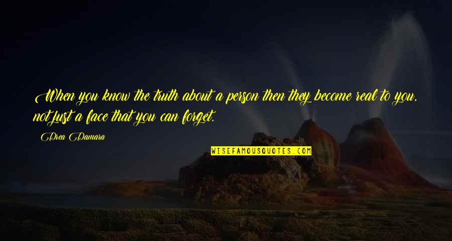 Drea Quotes By Drea Damara: When you know the truth about a person