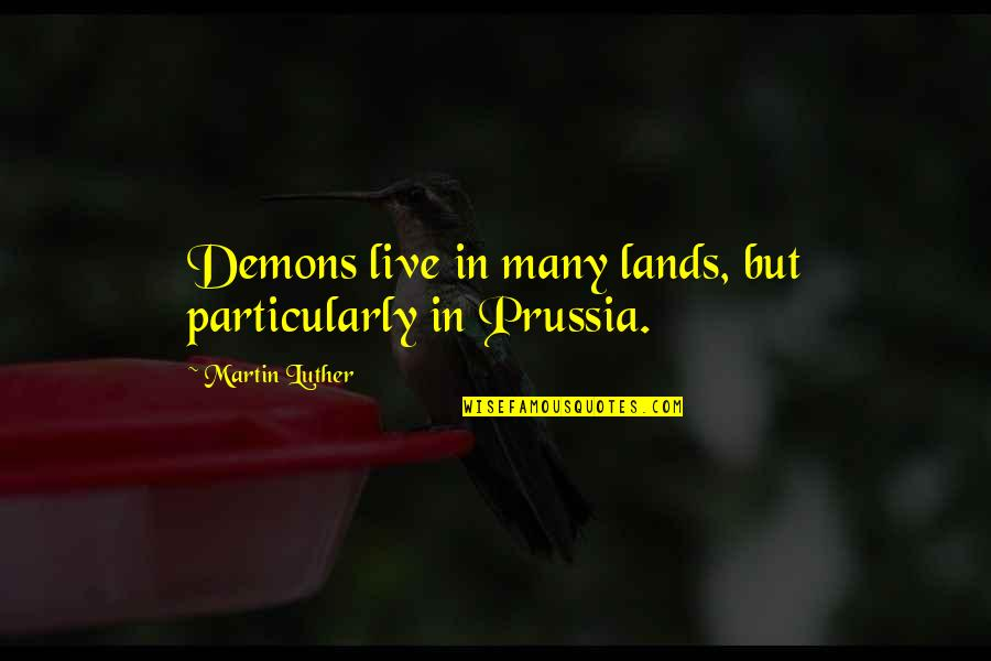 Dreadlock Rasta Quotes By Martin Luther: Demons live in many lands, but particularly in