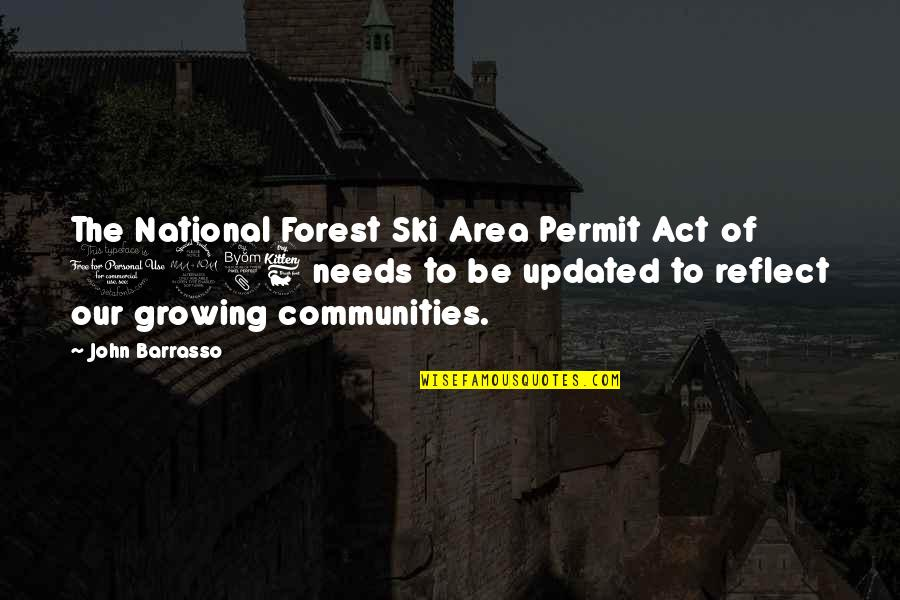 Dreads Love Quotes By John Barrasso: The National Forest Ski Area Permit Act of