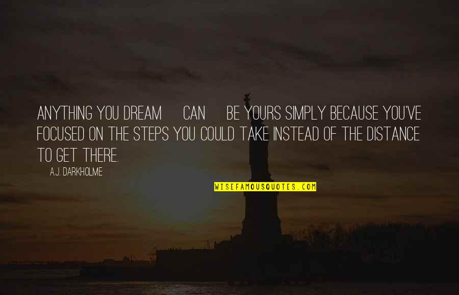 Dream Act Quotes By A.J. Darkholme: Anything you dream [can] be yours simply because