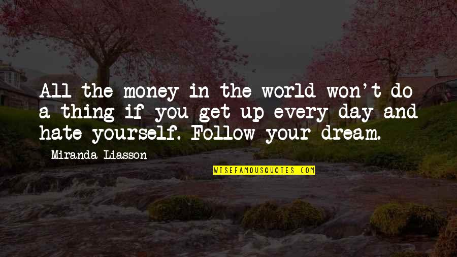 Dream All Day Quotes By Miranda Liasson: All the money in the world won't do