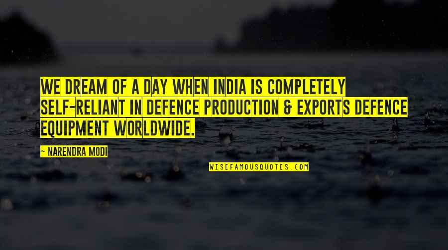 Dream All Day Quotes By Narendra Modi: We dream of a day when India is