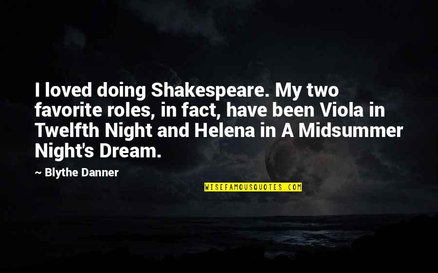 Dream Midsummer Night Quotes By Blythe Danner: I loved doing Shakespeare. My two favorite roles,
