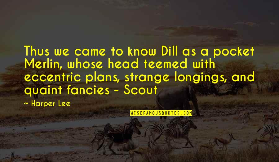 Dream Wallpaper Quotes By Harper Lee: Thus we came to know Dill as a