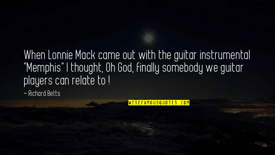 Dream Wallpaper Quotes By Richard Betts: When Lonnie Mack came out with the guitar