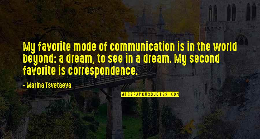 Dream World Quotes By Marina Tsvetaeva: My favorite mode of communication is in the