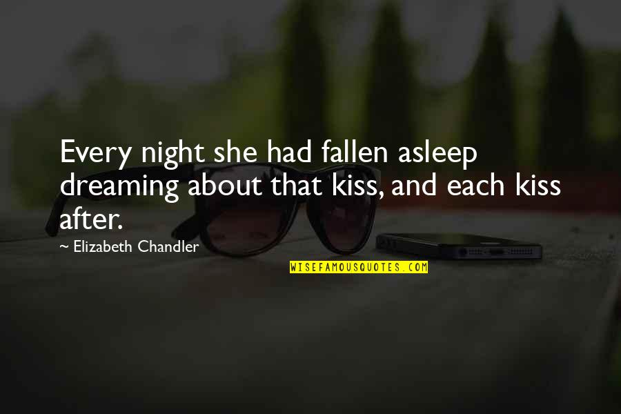 Dreaming About Your Love Quotes By Elizabeth Chandler: Every night she had fallen asleep dreaming about