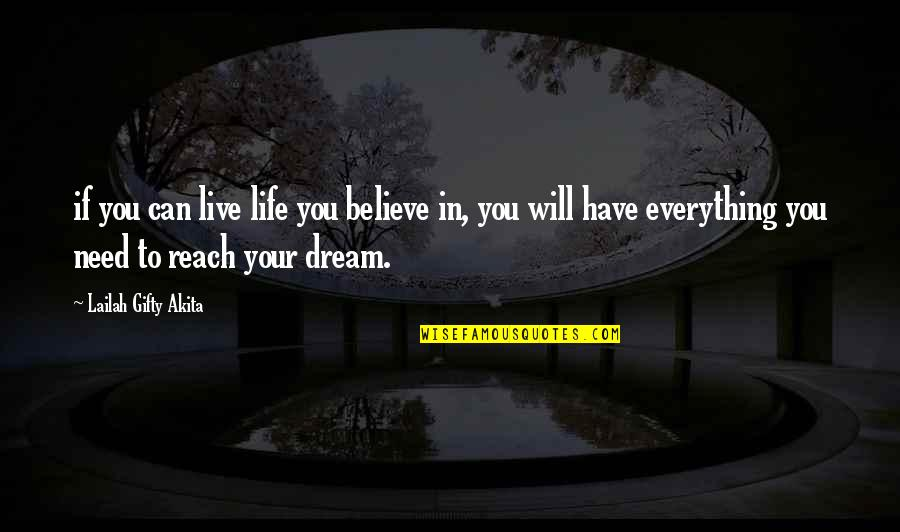 Dreaming Quotes And Quotes By Lailah Gifty Akita: if you can live life you believe in,