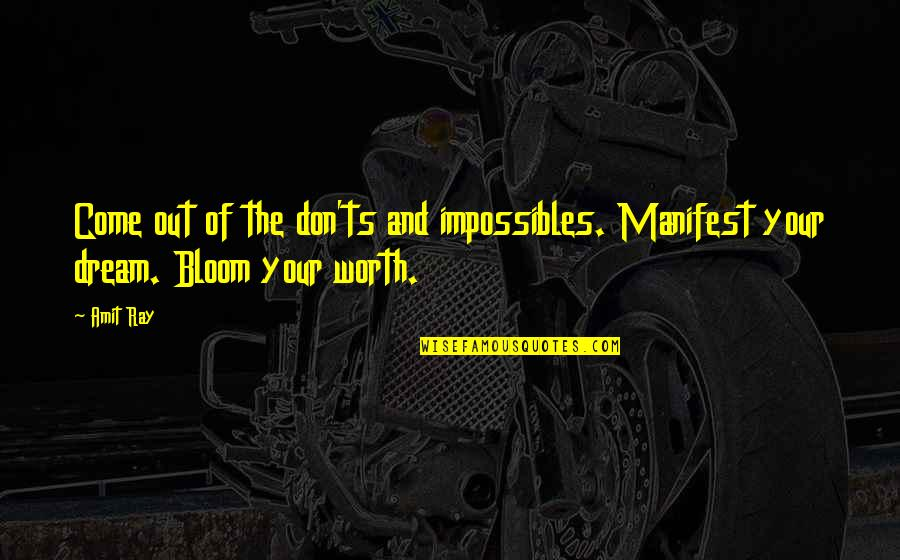 Dreams And Quotes By Amit Ray: Come out of the don'ts and impossibles. Manifest