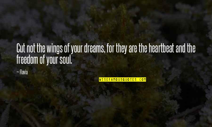 Dreams And Quotes By Flavia: Cut not the wings of your dreams, for