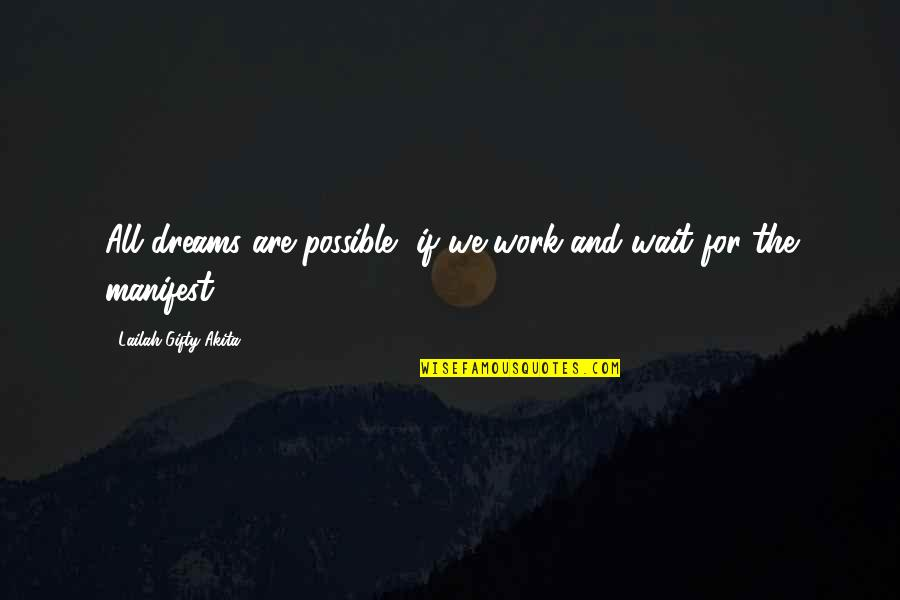 Dreams And Quotes By Lailah Gifty Akita: All dreams are possible, if we work and