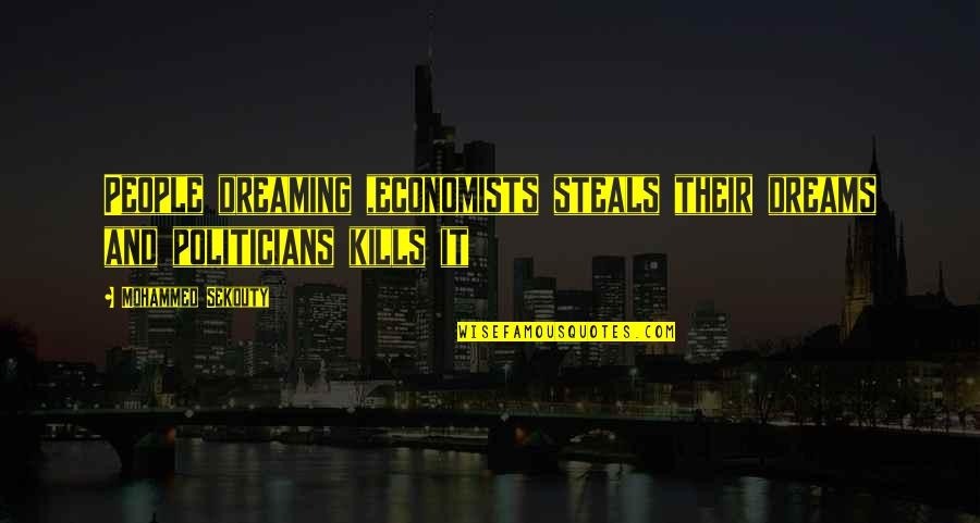 Dreams And Quotes By Mohammed Sekouty: People dreaming ,economists steals their dreams and politicians