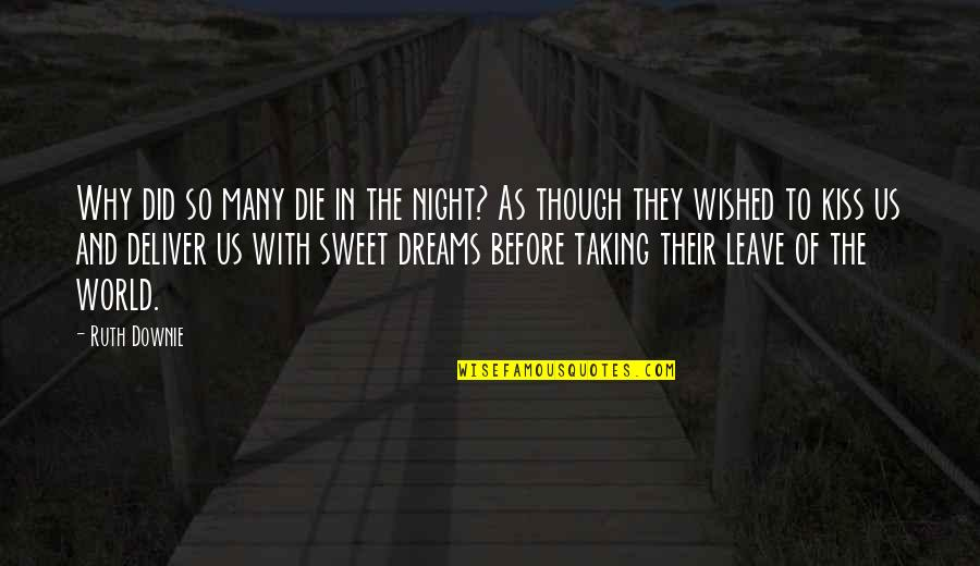 Dreams And Quotes By Ruth Downie: Why did so many die in the night?