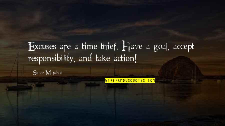Dreams And Quotes By Steve Maraboli: Excuses are a time thief. Have a goal,