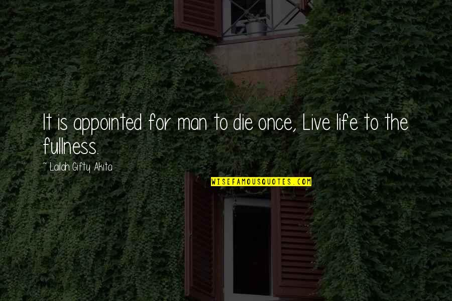 Dreams Dying Quotes By Lailah Gifty Akita: It is appointed for man to die once,