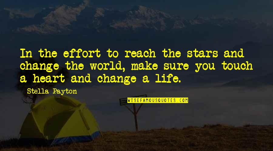 Dreams In Life Quotes By Stella Payton: In the effort to reach the stars and
