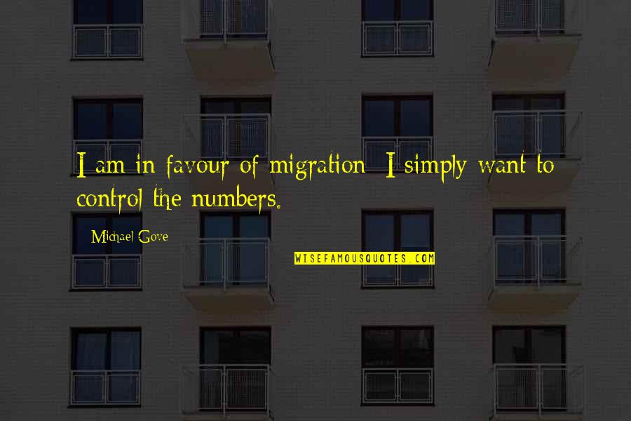Dreezy Quotes By Michael Gove: I am in favour of migration; I simply