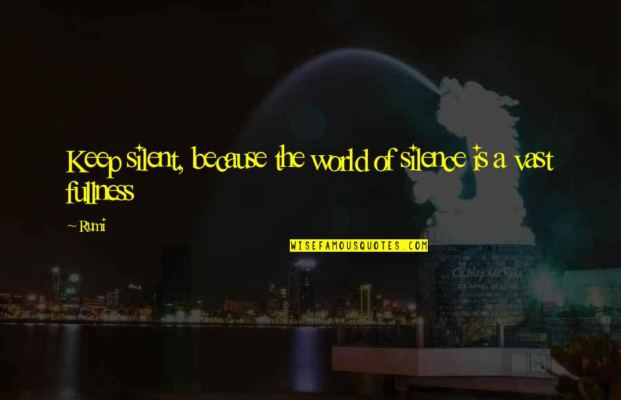 Dreezy Quotes By Rumi: Keep silent, because the world of silence is